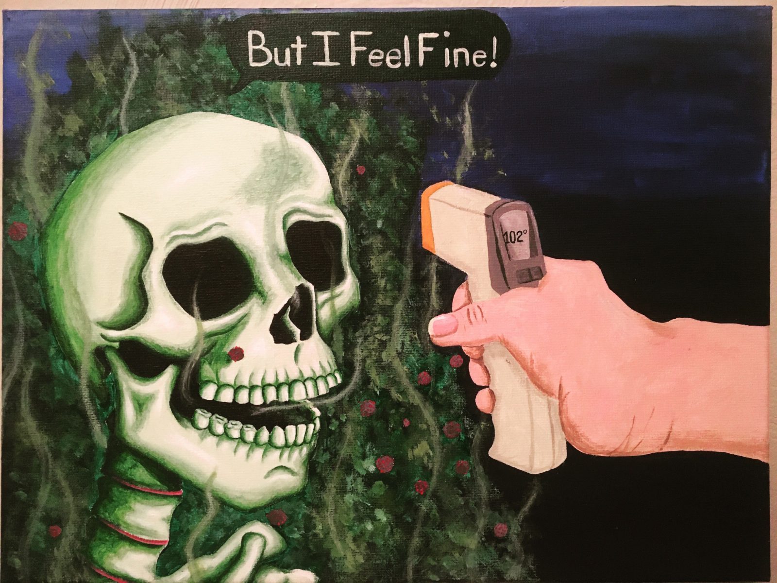 "A drawing of a skeleton with a temperature gun pointed towards its head, saying ""But I feel fine"""